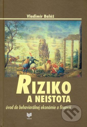 VEDA Riziko a neistota - Vladimír Baláž cena od 375 Kč