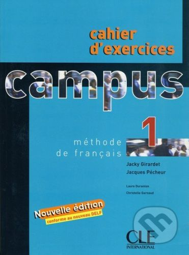 Cle International Campus 1 - Cahier d'exercices + Corrigés - Jacky Giradet cena od 191 Kč