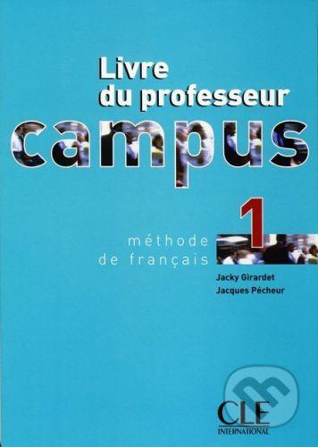Cle International Campus 1 - Livre du professeur - Jacky Girardet, Jacques Pécheur cena od 378 Kč