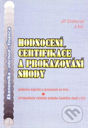 Montanex Hodnocení, certifikace a prokazování shody - Jiří Drahorád a kolektív cena od 139 Kč