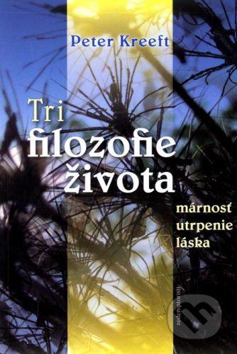 Redemptoristi - Slovo medzi nami Tri filozofie života - Peter Kreeft cena od 71 Kč