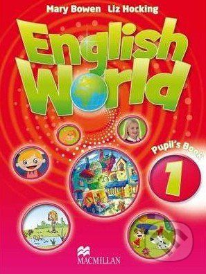 MacMillan English World 1: Pupil's Book - Liz Hocking, Mary Bowen cena od 294 Kč