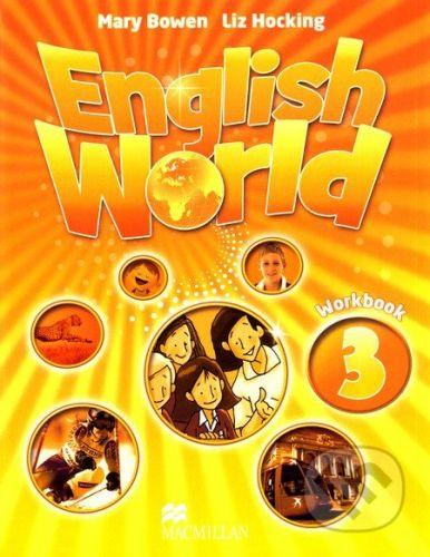 MacMillan English World 3: Workbook - Mary Bowen, Liz Hocking cena od 204 Kč