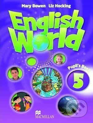 MacMillan English World 5: Pupil's Book - Mary Bowen, Liz Hocking cena od 280 Kč