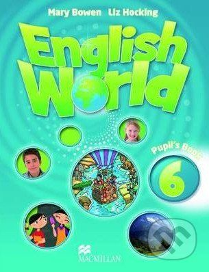 MacMillan English World 6: Pupil's Book - Liz Hocking, Mary Bowen cena od 294 Kč