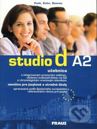 Fraus Studio d A2 - Nemčina pre jazykové a stredné školy - Hermann Funk, Christina Kuhn, Silke Demme cena od 344 Kč