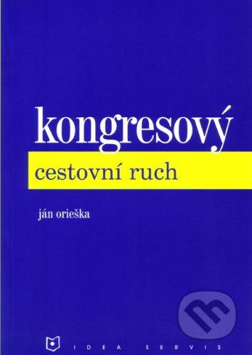 Idea servis Kongresový cestovní ruch - Ján Orieška cena od 133 Kč