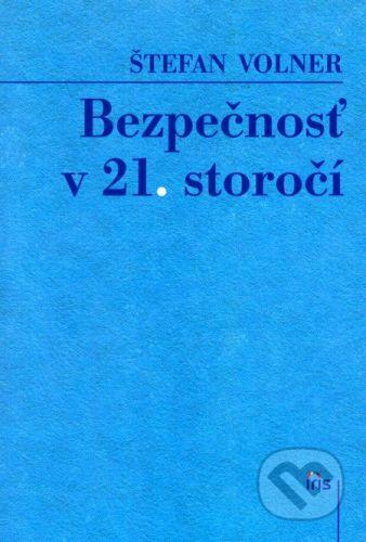 PhDr. Milan Štefanko - IRIS Bezpečnosť v 21. storočí - Štefan Volner cena od 0 Kč