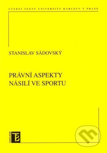 Karolinum Právní aspekty násilí ve sportu - Stanislav Sádovský cena od 98 Kč