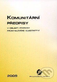 Úřad průmyslového vlastnictví Komunitární předpisy v oblasti ochrany průmyslového vlastnictví - cena od 521 Kč