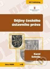 Key publishing Dějiny českého ústavního práva - Karel Schelle cena od 222 Kč