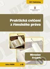 Key publishing Praktická cvičení z římského práva - Miroslav Frýdek cena od 137 Kč