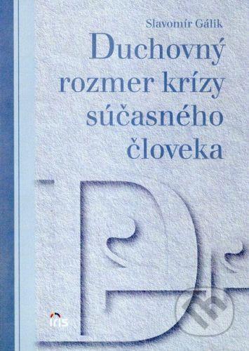 PhDr. Milan Štefanko - IRIS Duchovný rozmer krízy súčasného človeka - Slavomír Gálik cena od 123 Kč