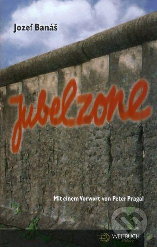 Weltbuch, Kelion Jubelzone - Jozef Banáš cena od 355 Kč