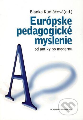 TYPI UNIVERSITATIS TYRNAVIENSIS, VEDA Európske pedagogické myslenie od antiky po modernu - Blanka Kudláčová cena od 242 Kč