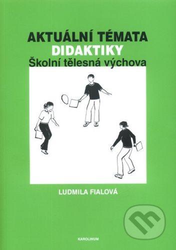 Karolinum Aktuální problémy didaktiky - Ludmila Fialová cena od 195 Kč