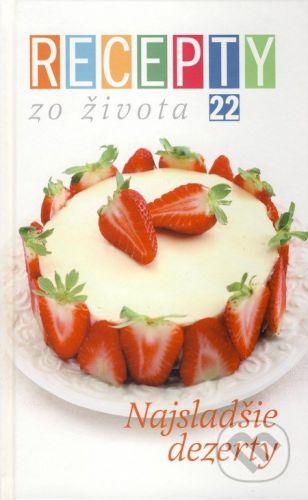 Ivan Štefánek: Recepty zo života 22 - Najsladšie dezerty cena od 248 Kč