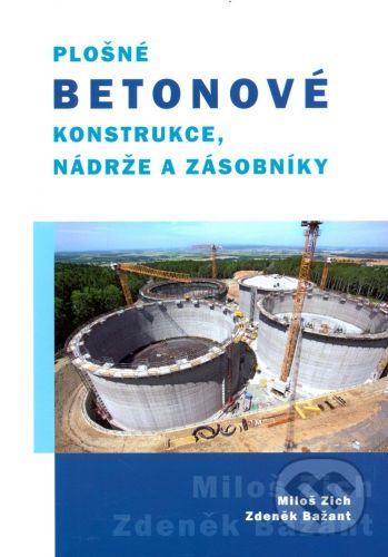 Akademické nakladatelství CERM Plošné betonové konstrukce, nádrže a zásobníky - Miloš Zich, Zdeněk Bažant cena od 145 Kč