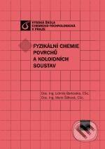 Vydavatelství VŠCHT Fyzikální chemie povrchů a koloidních soustav - Marie Šišková a kol. cena od 432 Kč