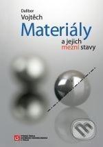 Vydavatelství VŠCHT Materiály a jejich mezní stavy - Dalibor Vojtěch cena od 511 Kč