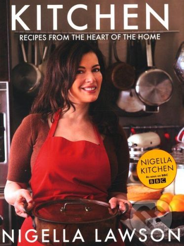 Chatto and Windus Kitchen: Recipes from the Heart of the Home - Nigella Lawson cena od 387 Kč