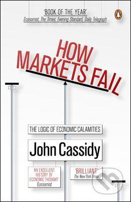 Penguin Books How Markets Fail - John Cassidy cena od 275 Kč
