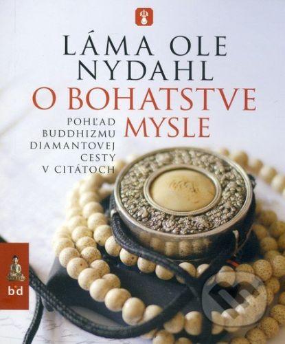 Spoločnosť buddhizmu diamantovej cesty O bohatstve mysle - Láma Ole Nydahl cena od 106 Kč