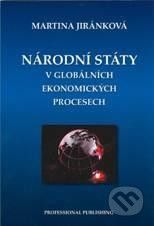 Jiránková Martina: Národní státy v globálních ekonomických procesech cena od 137 Kč