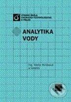 Vydavatelství VŠCHT Analytika vody - Marta Horáková a kol. cena od 656 Kč