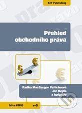 Key publishing Přehled obchodního práva - Radka MacGregor Pelikánová, Jan Hejda cena od 159 Kč