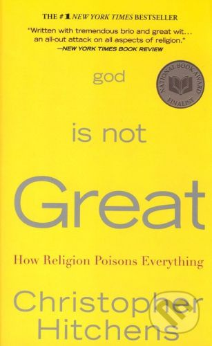 Hitchens Christophe: God is Not Great: How Religion Poisons Everything cena od 160 Kč