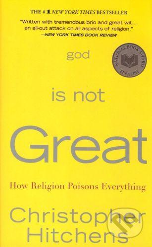 Hitchens Christophe: God is Not Great: How Religion Poisons Everything cena od 160 Kč