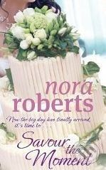 Piatkus Savour the Moment - Nora Roberts cena od 229 Kč