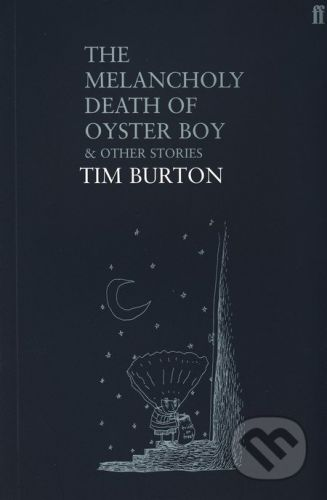 Tim Burton: Melancholy Death of Oyster Boy cena od 238 Kč