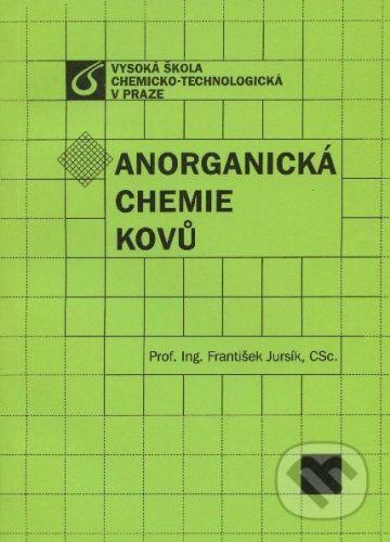 Vydavatelství VŠCHT Anorganická chemie kovů - František Jursík cena od 427 Kč