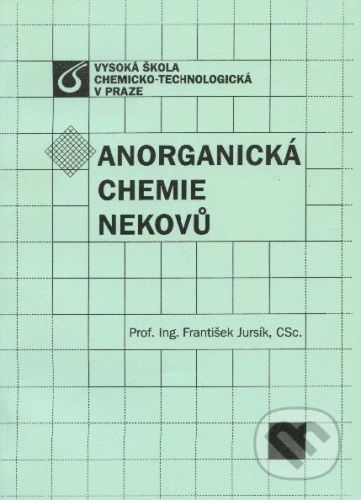 Vydavatelství VŠCHT Anorganická chemie nekovů - František Jursík cena od 363 Kč