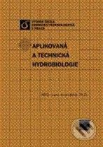 Vydavatelství VŠCHT Aplikovaná a technická hydrobiologie - Jana Ambrožová cena od 500 Kč