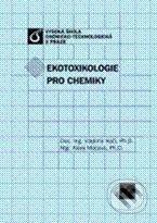 Vydavatelství VŠCHT Ekotoxikologie pro chemiky - Vladimír Kočí, Klára Mocová cena od 414 Kč