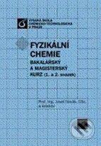 Vydavatelství VŠCHT Fyzikální chemie - Josef Novák a kol. cena od 744 Kč