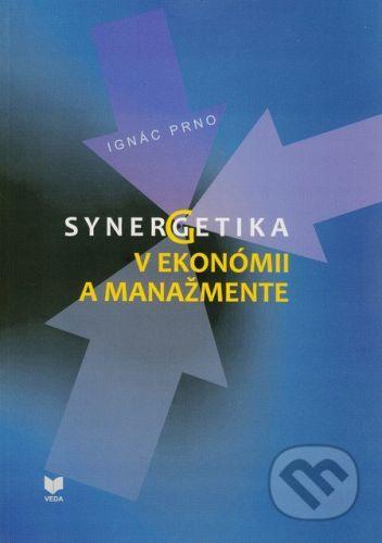 VEDA Synegetika v ekonómii a manažmente - Ignác Prno cena od 183 Kč