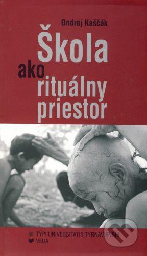 VEDA Škola ako rituálny priestor - Ondrej Kaščák cena od 141 Kč