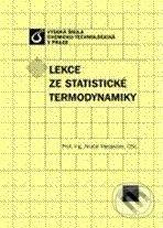 Vydavatelství VŠCHT Lekce ze statistické termodynamiky - Anatol Malijevský cena od 438 Kč