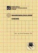 Vydavatelství VŠCHT Makromolekulární chemie - Irena Prokopová cena od 430 Kč