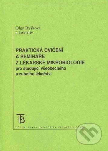 Karolinum Praktická cvičení a semináře z lékařské mikrobiologie pro studující všeobecného a zubního lékařství - Olga Ryšková cena od 121 Kč