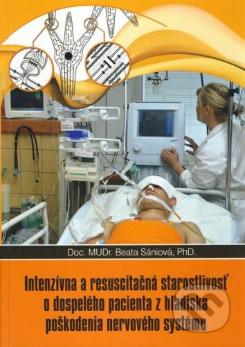 Ján Farský - PROFA Intenzívna a resuscitačná starostlivosť o dospelého pacienta z hľadisla poškodenia nervového systému - Beata Sániová cena od 328 Kč