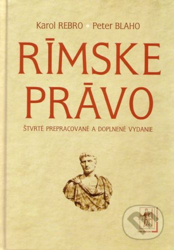 IURA EDITION Rímske právo - Karol Rebro, Peter Blaho cena od 435 Kč
