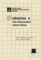 Vydavatelství VŠCHT Němčina II pro posluchače VŠCHT Praha - Vladimíra Kreuzerová, Lubomír Ryšavý cena od 221 Kč