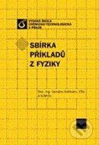 Vydavatelství VŠCHT Sbírka příkladů z fyziky - Jaroslav Hofmann a kol. cena od 182 Kč
