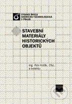 Vydavatelství VŠCHT Stavební materiály historických objektů - Petr Kotlík a kol. cena od 165 Kč