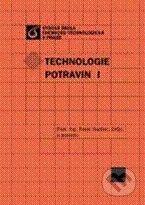 Vydavatelství VŠCHT Technologie potravin I - Pavel Kadlec a kol. cena od 656 Kč